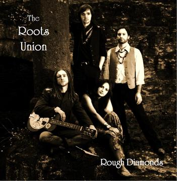 Rough Diamonds, by THE ROOTS UNION on OurStage