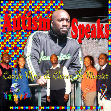 Autism Speaks , by Carlyle Myrie & Chosen To Minister on OurStage