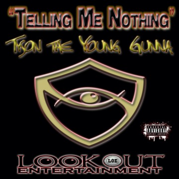 Telling Me Nothing, by Tyson the Young Gunna on OurStage