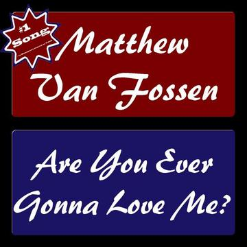 Are You Ever Gonna Love Me?, by Matthew VanFossen on OurStage