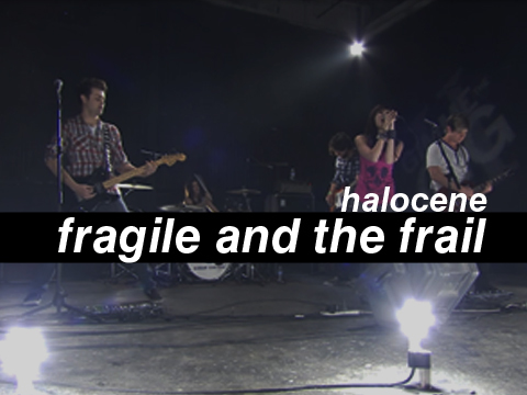 Fragile and the Frail, by Halocene on OurStage