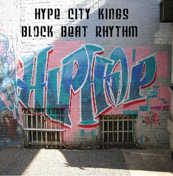 Block Beat Rhythm , by Hype City Kings on OurStage