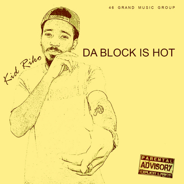 Da Block Is Hot, by Kid Riko on OurStage