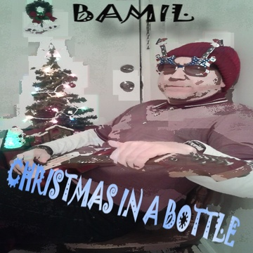 Christmas In A Bottle, by Bamil on OurStage