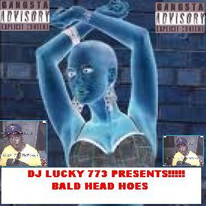 BALD DJ LUCKY), by DJ LUCKY 773 on OurStage