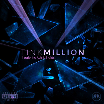 Tink - Million Feat. Chris Fields, by Chris Fields on OurStage