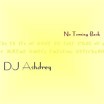 No Turning Back, by DJ Ashdrey on OurStage