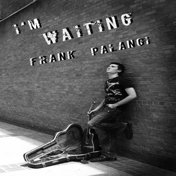 I'm Waiting, by Frank Palangi on OurStage