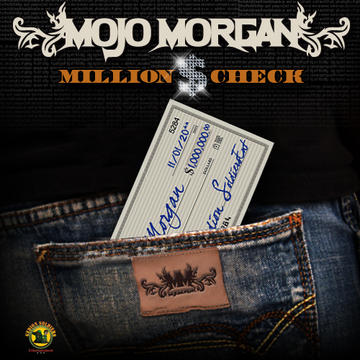 Million $ Check, by Mojo Morgan on OurStage