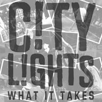 What It Takes, by City Lights on OurStage