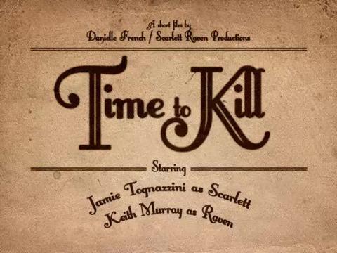 Time to Kill- a short film by Danielle French, by Danielle French on OurStage
