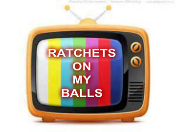RATCHETS ON MY BALLS, by randgame on OurStage