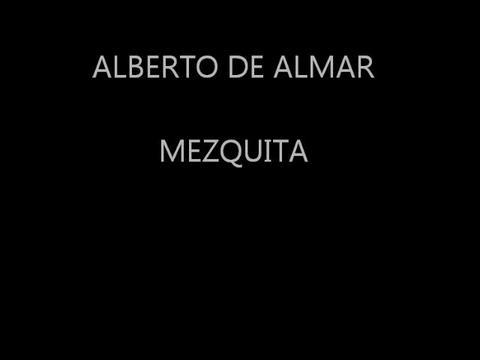 MEZQUITA, by Alberto de Almar on OurStage