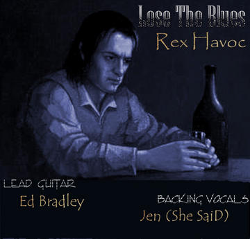 Lose the Blues, by Rex Havoc on OurStage