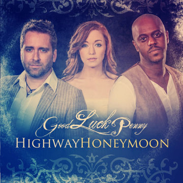 Highway Honeymoon, by Good Luck Penny on OurStage