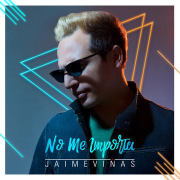 No me importa - Jaime Viñas, by Jaime Viñas on OurStage