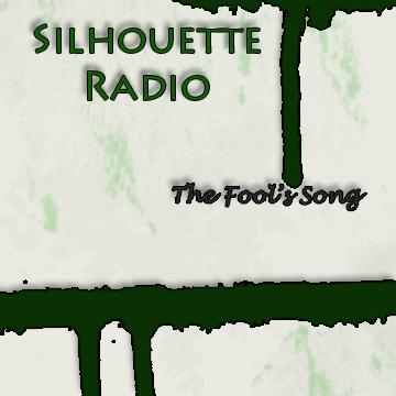 The Fool's Song, by Silhouette Radio on OurStage