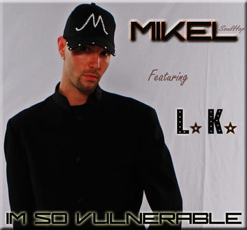 IM SO VULNERABLE FEAT LK, by MIKEL SOULHOP on OurStage