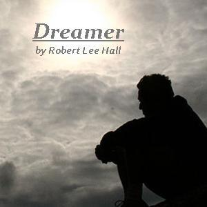 Dreamer, by Robert Lee Hall on OurStage