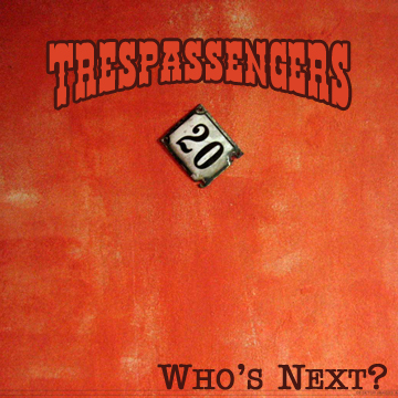 Who's Next?, by Trespassengers on OurStage