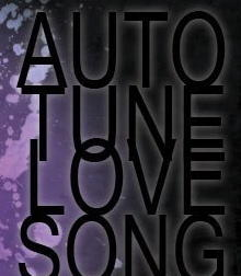 Auto Tune Love Song Remix , by Rodamental/Hazali on OurStage