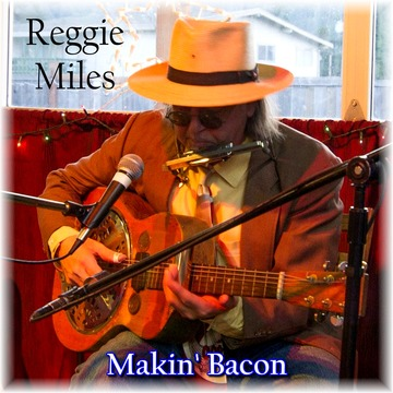 Makin' Bacon, by Reggie Miles on OurStage