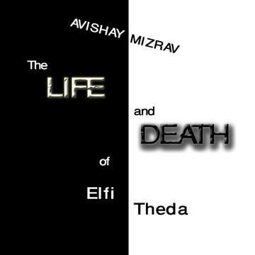 The Life and Death of Elfi Theda CD Version, by Avishay Mizrav on OurStage