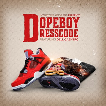 Dopeboy Dresscode featuring Dell Cashtro, by Interstate Kings on OurStage