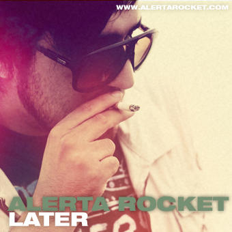 Later, by Alerta Rocket on OurStage