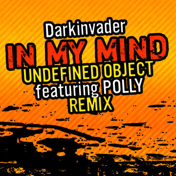 Darkinvader - IMM (UO feat. Polly Mix), by Undefined Object on OurStage