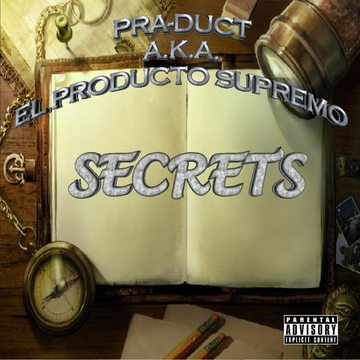 Secrets, by PRA-DUCT a.k.a. El Producto Supremo on OurStage