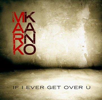 If I Ever Get Over U, by Mark Kano on OurStage