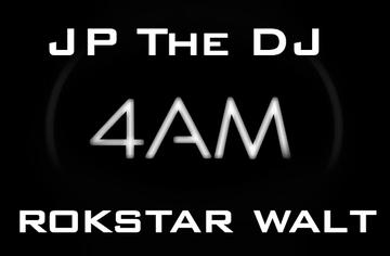 JP The DJ & Rokstar Walt - 4AM (Prod. By JP The DJ), by JP The DJ & Rokstar Walt on OurStage