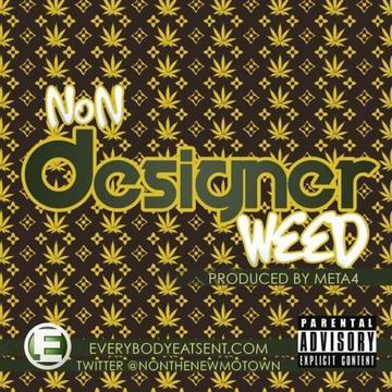 Designer Weed, by N.o.N  on OurStage