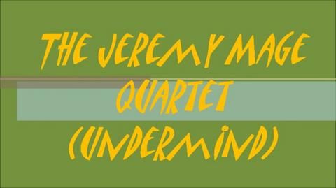 Jeremy Mage Quartet, by OonkaSymeonn on OurStage