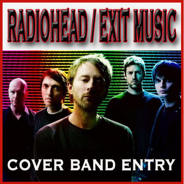 EXIT MUSIC by RADIOHEAD, by SonicChameleon on OurStage