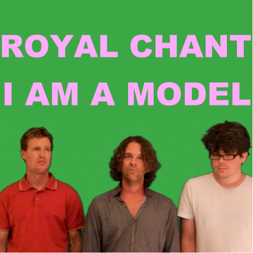I Am A Model, by Royal Chant on OurStage