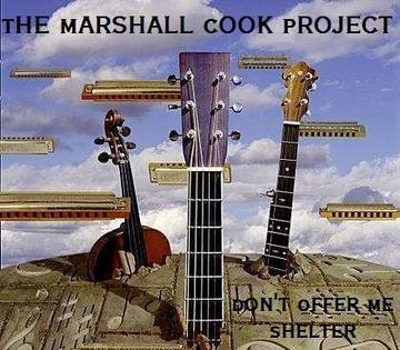 Don't Offer Me Shelter, by The Marshall Cook Project on OurStage