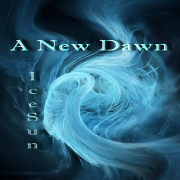 A New Dawn, by IceSun on OurStage