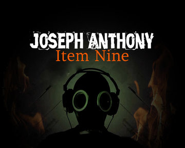 Item Nine by Joseph Anthony, by Joseph Anthony on OurStage