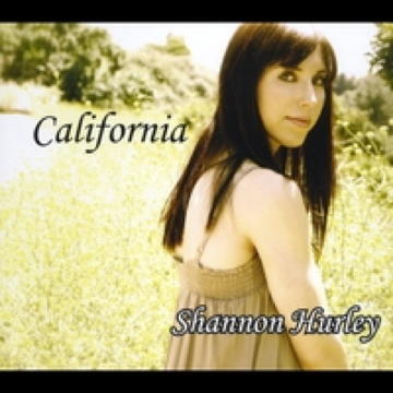 California, by Shannon Hurley on OurStage