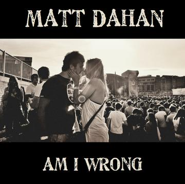 Am I Wrong (Love Spit Love Cover), by Matt Dahan on OurStage