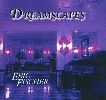 Dreamscape, by Eric Fischer on OurStage