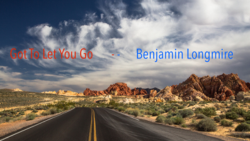 Got To Let You Go, by Benjamin Longmire on OurStage