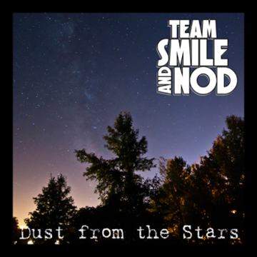 Dust from the Stars, by Team Smile and Nod on OurStage