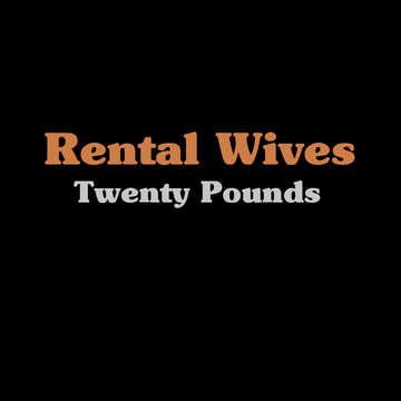 Twenty Pounds, by Rental Wives on OurStage