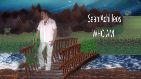 Sean Achilleos | Who Am I, by Sean Achilleos on OurStage