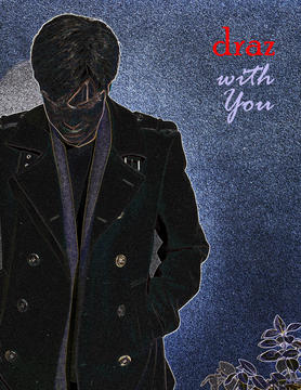 with You, by draz on OurStage