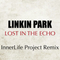 Lost in the Echo (InnerLife Project Remix), by Linkin Park on OurStage