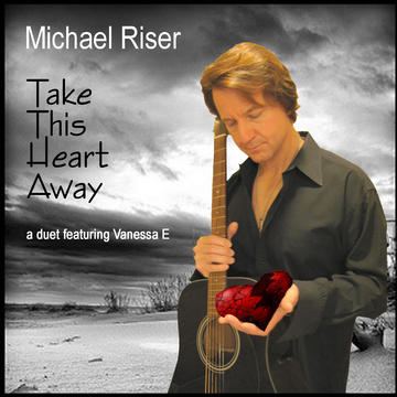 Take This Heart Away, by Michael Riser on OurStage